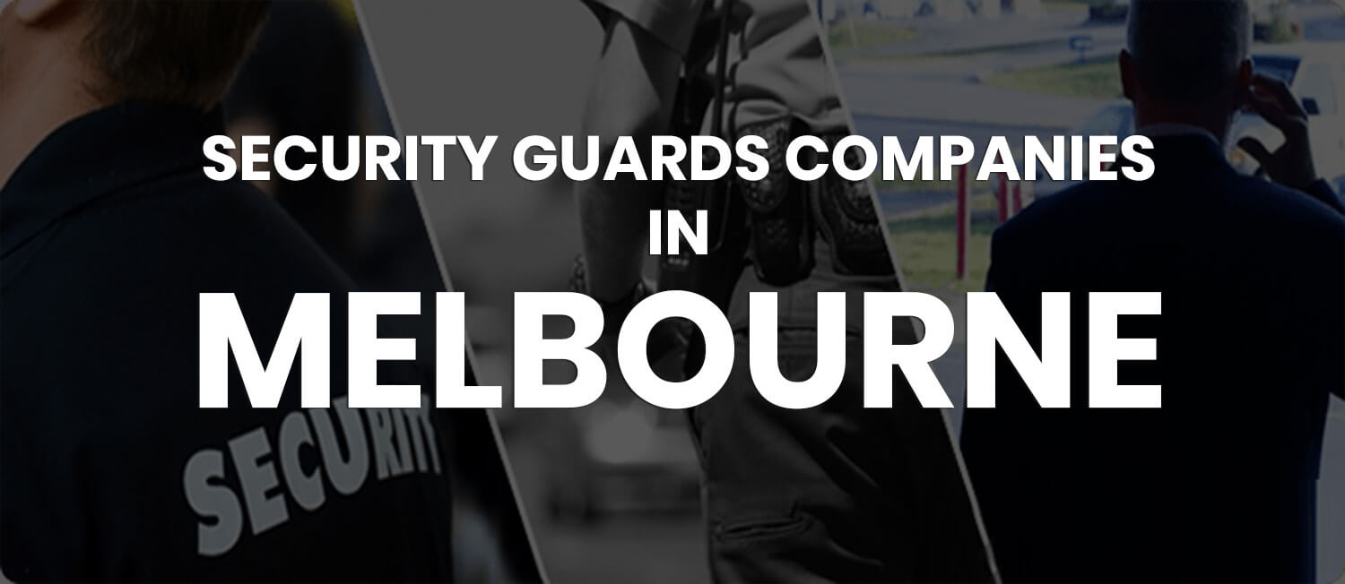 A list of Security Companies in Melbourne (2020)
